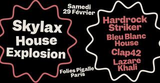 Skylax w/ Hardrock Striker, Clap42, Bleu Blanc House, Underscep