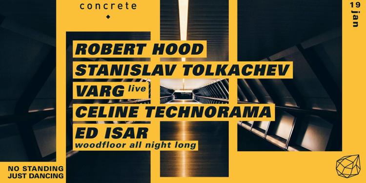 Concrete: Robert Hood, Stanislav Tolkachev, Varg live