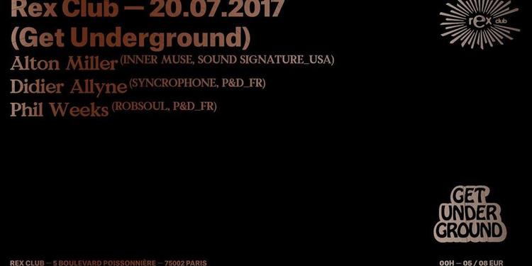 Get Underground |Alton Miller • Didier Allyne • Phil Weeks