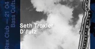 Bass Culture: Seth Troxler & D'Julz