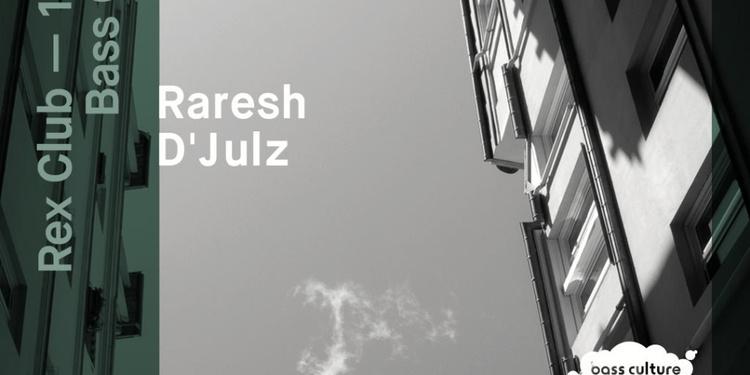 Bass Culture: Raresh & D'Julz