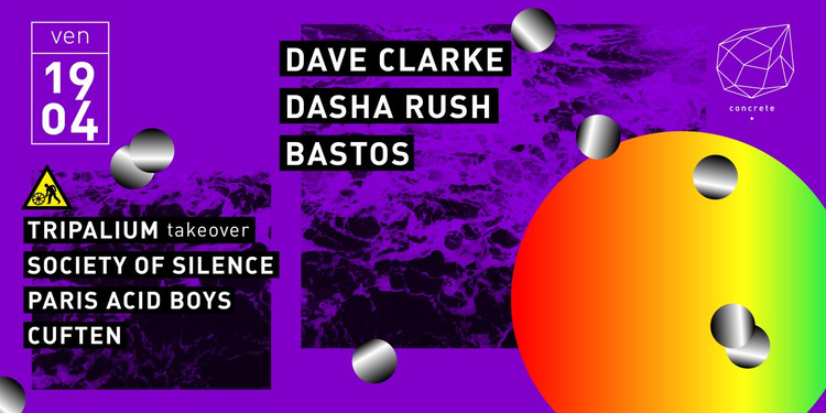 Concrete: Dave Clarke, Dasha Rush, Bastos, Tripalium Takeover