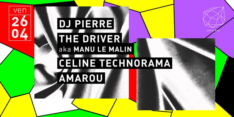 Concrete: DJ Pierre The Driver Celine Technorama Amarou