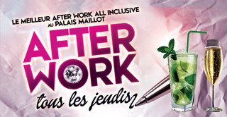 AFTER WORK ALL INCLUSIVE PALAIS MAILLOT (UNIQUE : OPEN MOJITOS)