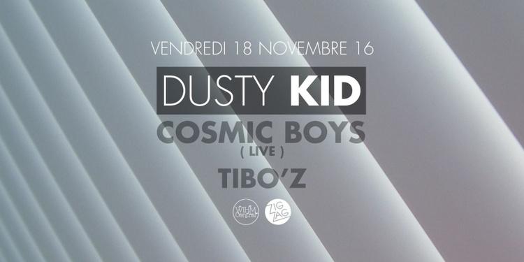 Zig Zag : Dusty Kid & Cosmic Boys live