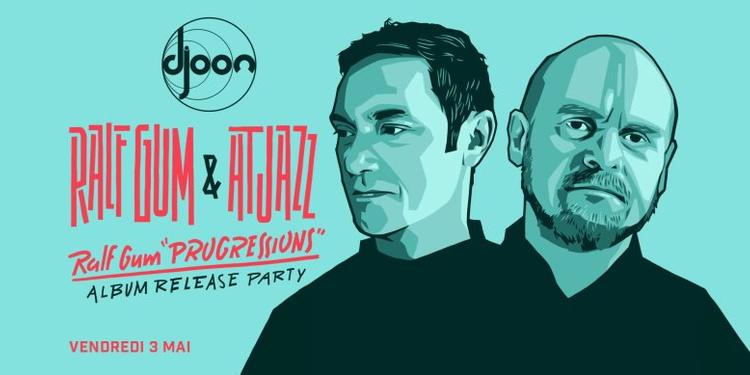 Ralf Gum & Atjazz • 'Progressions' Release Party