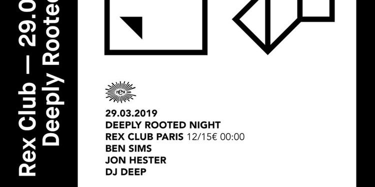 Deeply Rooted Night: Ben Sims, Jon Hester, DJ Deep