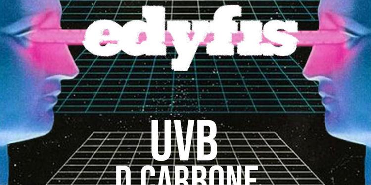 Edyfis: UVB, D. Carbone & Primitive