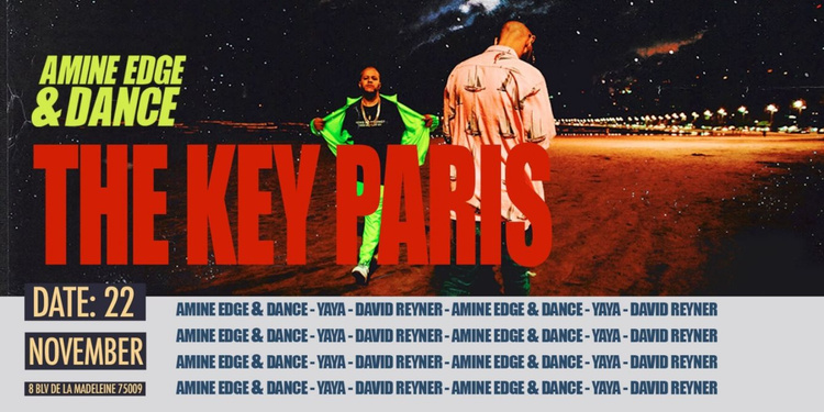 The Key Paris presents: Amine Edge & Dance, Yaya and More
