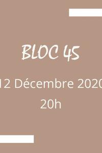 Bloc 45 - L'Annexe - samedi 12 décembre