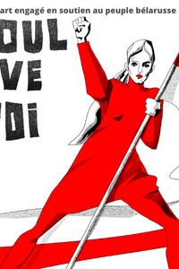 BELARUS PROTEST ART - Le 59 Rivoli - du mardi 15 décembre au mercredi 27 juillet 2022