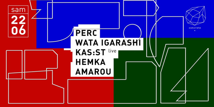 Concrete: Perc, Wata Igarashi, Kas:st (Live), Hemka, Amarou