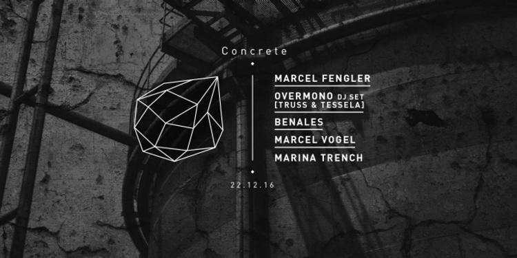 Concrete : Marcel Fengler, Overmono djset, Benales, Marcel Vogel
