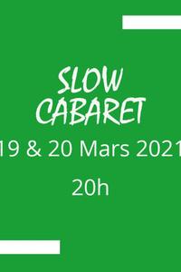 Slow Cabaret - L'Annexe - du vendredi 19 mars 2021 au samedi 20 mars 2021