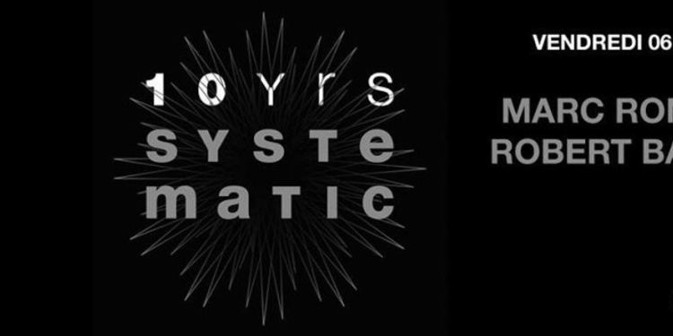 10 years of Systematic : Marc Romboy, Robert Babicz & F.E.X