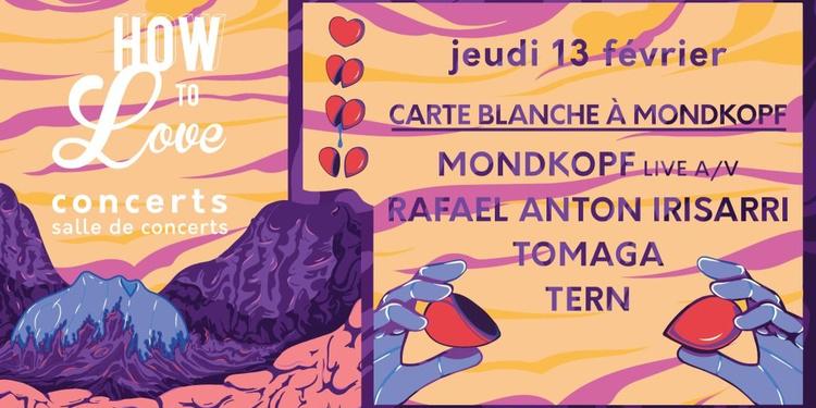 How To Love: Jour 3 / Carte Blanche à Mondkopf