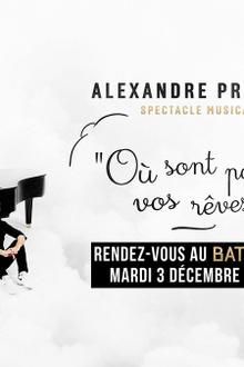 « Où sont passés vos rêves ? » - Alexandre Prévert