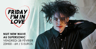 Friday I'm In Love #4 / New Wave Party du Supersonic