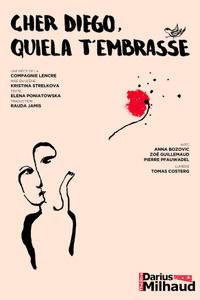 Cher Diego, Quiela t'embrasse - Théâtre Darius Milhaud - du lundi 27 septembre au lundi 1 novembre