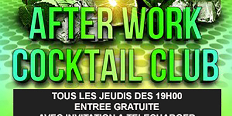 AFTER WORK COCKTAIL CLUB - GRATUIT avec INVITATION