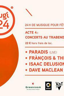 Tsugi H24 Acte4 : Paradis, François & The Atlas Mountain, DBFC...