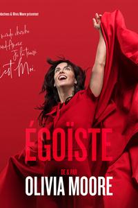OLIVIA MOORE Dans son spectacle « Égoïste » - Théâtre De La Clarté - vendredi 4 juin