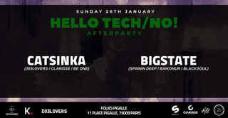 Hello Tech/No! - Afterparty with Catsinka x Bigstate (6h/12h)