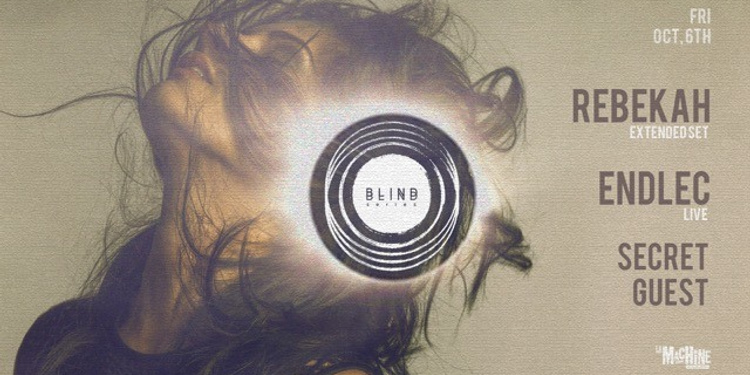 BLIND • Rebekah / Endlec (live) / Secret Guest