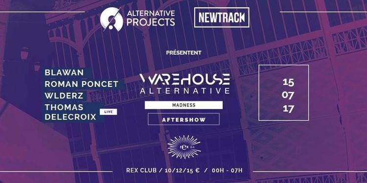 Aftershow: Warehouse Alternative - Madness | Blawan • Roman Poncet • Wldrez • Thomas Delecroix live