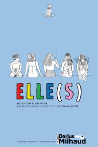 ELLE(S) - Théâtre Darius Milhaud - du jeudi 9 septembre au jeudi 28 octobre
