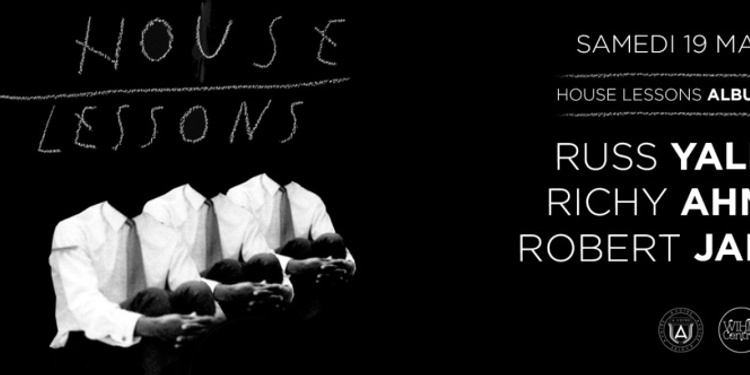"""ZIG ZAG : RUSS YALLOP """"House Lessons"""" Album Tour with RICHY AHMED & ROBERT JAMES"""