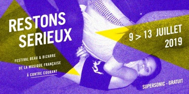 Festival Restons Sérieux • du 09.07 au 13.07 • Supersonic Paris