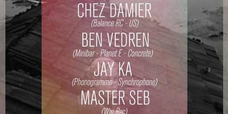 Chez Damier - Ben Vedren - Jay Ka - Master Seb