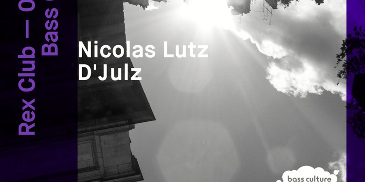 Bass Culture: Nicolas Lutz & D'Julz