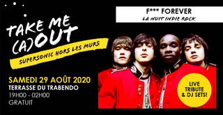 F*** Forever en plein air / Take Me (A)Out du Supersonic