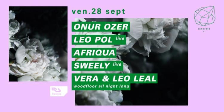 Concrete: Onur Ozer, Leo Pol Live, Afriqua, Sweely Live, Vera b2b Leo Leal