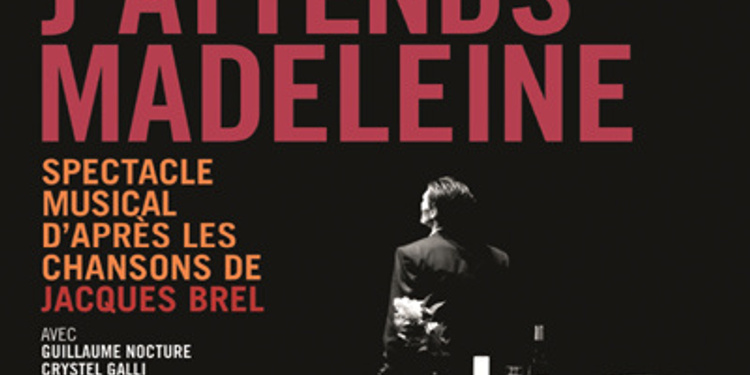 Ce soir, j'attends Madeleine