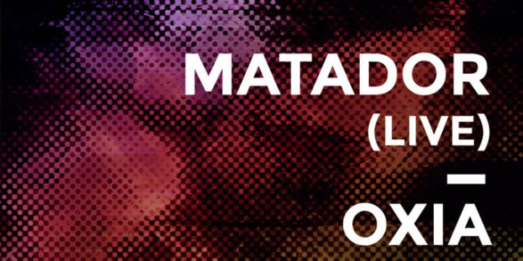 TIDE W/MATADOR Live - OXIA - MARWAN SABB