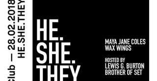 He.She.They with Maya Jane Coles, Wax Wings & More
