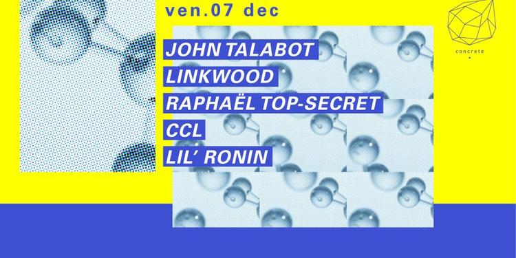 Concrete: John Talabot, Linkwood, Raphael Top Secret