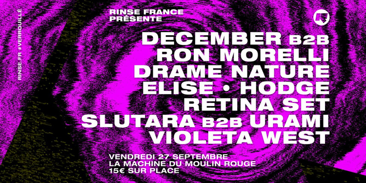 Rinse France Présente Ron Morelli, Hodge, December & More
