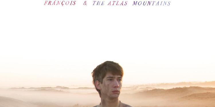 François & the atlas mountains