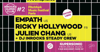 Inrocks Super Club #2 — Opening Pitchfork Paris