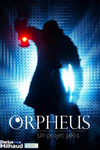 Orpheus - Un projet 3xRi1 - Théâtre Darius Milhaud - du lundi 27 septembre au lundi 25 octobre