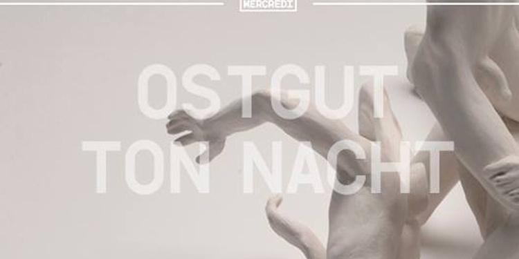 OSTGUT TON NACHT : Ben Klock + Kobosil + Tama Sumo + Etapp Kyle