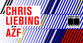 Dehors Brut Indoor: Chris Liebing, AZF