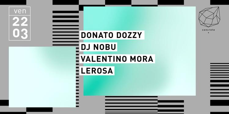 Concrete: Donato Dozzy, Dj Nobu, Valentino Mora, Lerosa