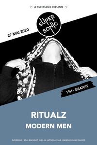 Ritualz • Modern Men / Supersonic (Free entrance) - Le Supersonic - mercredi 27 mai