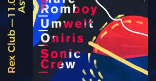 Astroclub x Rex Club with Marc Romboy, Umwelt, Oniris, Sonic Crew
