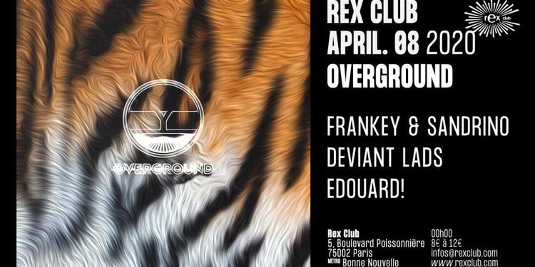Overground: Frankey & Sandrino, Deviant Lads, Edouard